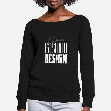 Fashion Fashion fashion designer - Women's Wide-Neck Sweatshirt