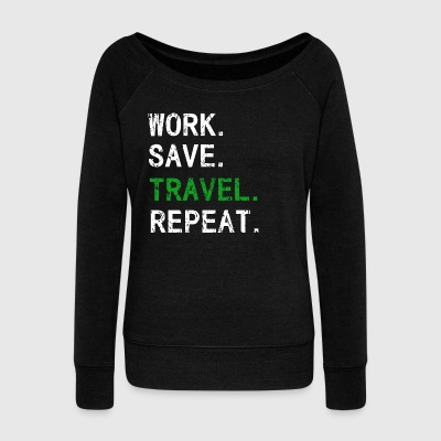 Work.Save.Travel.Repeat - Women's Boat Neck Long Sleeve Top
