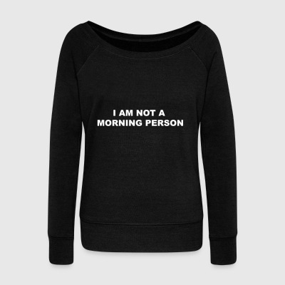 not a morning person - Women's Boat Neck Long Sleeve Top