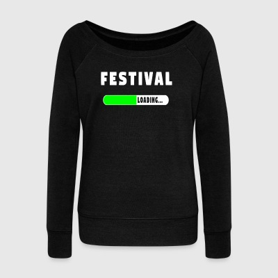 Festival Loading Shirt! - Women's Boat Neck Long Sleeve Top