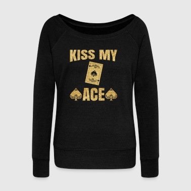Kiss My Ace Poker Pun Gift - Women's Boat Neck Long Sleeve Top