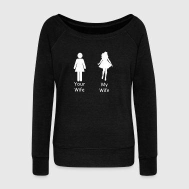 My Wife your Wife - Women's Boat Neck Long Sleeve Top