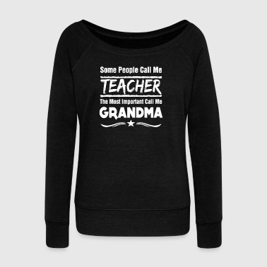 Shirt grandparents funny sayings - Women's Boat Neck Long Sleeve Top