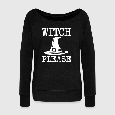 witch please Halloween - Women's Boat Neck Long Sleeve Top