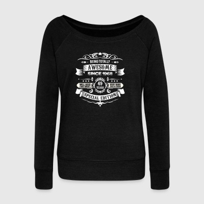 Totally Awesome Since 1968 49th Birthday - Women's Boat Neck Long Sleeve Top
