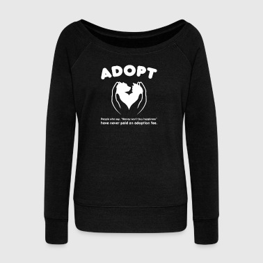 Adopt Money Won't Buy happiness Adoption Gift - Women's Boat Neck Long Sleeve Top