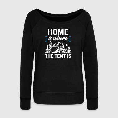Home is where the tent is - Women's Boat Neck Long Sleeve Top