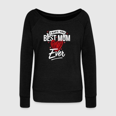 I have the best mum ever gift vintage - Women's Boat Neck Long Sleeve Top