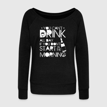 YOU CAN DRINK ALL DAY - FUNNY BARTENDER SHIRT - Women's Boat Neck Long Sleeve Top