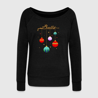Christmas gift - Christmas tree ball - Ugly - Women's Boat Neck Long Sleeve Top