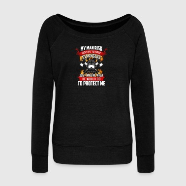 Firefighter - My man is going to save his life - Women's Boat Neck Long Sleeve Top