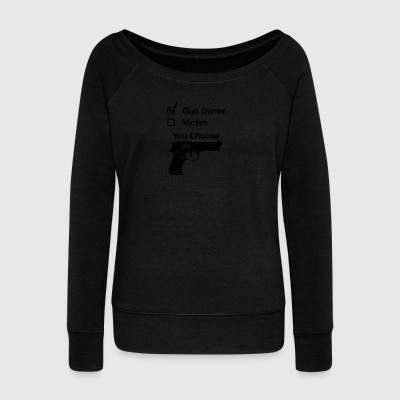 Gun owner victim you choose - Women's Boat Neck Long Sleeve Top