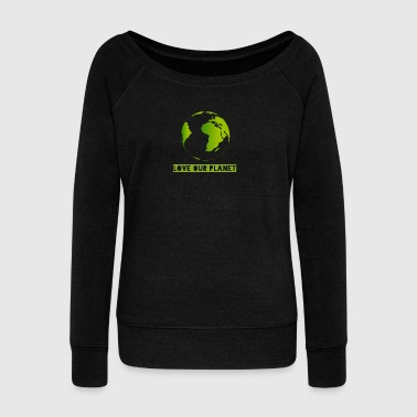 LOVE OUR PLANET - Women's Boat Neck Long Sleeve Top