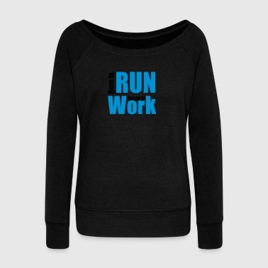 to run - Women's Boat Neck Long Sleeve Top