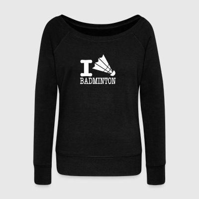 I love badminton / I love badminton - Women's Boat Neck Long Sleeve Top