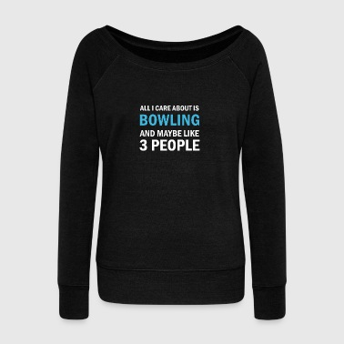 All I Care About is Bowling and Mayble Like 3 - Långärmad tröja med båtringning dam från Bella