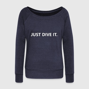 just dive it - Women's Boat Neck Long Sleeve Top