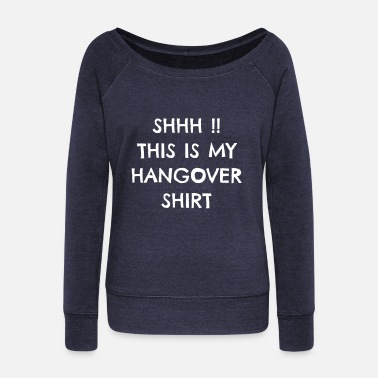 Hangover Hangover Shirt - Women's Boat Neck Long Sleeve Top
