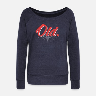 Old Old. - Women's Boat Neck Long Sleeve Top