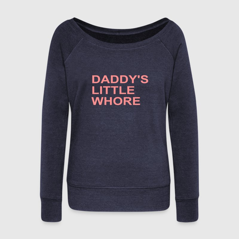 Daddy's Little Whore - Women's Boat Neck Long Sleeve Top