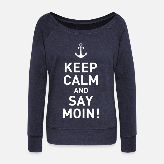 Ahoy Long sleeve shirts - keep calm and say moin Norddeutsch Hamburg Anker - Women's Wide-Neck Sweatshirt heather navy