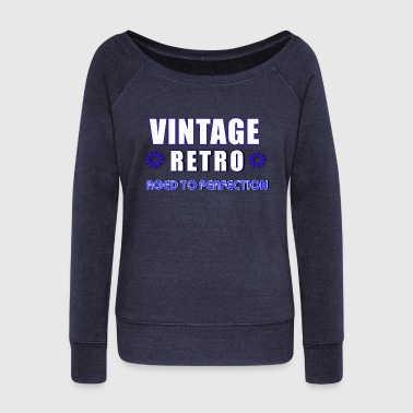 Vintage Retro Aged To Perfection - Women's Boat Neck Long Sleeve Top