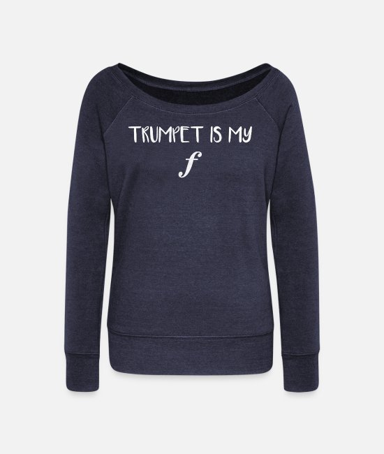 Concert Long sleeve shirts - Funny Trumpet Is My Forte graphic - Women's Wide-Neck Sweatshirt heather navy
