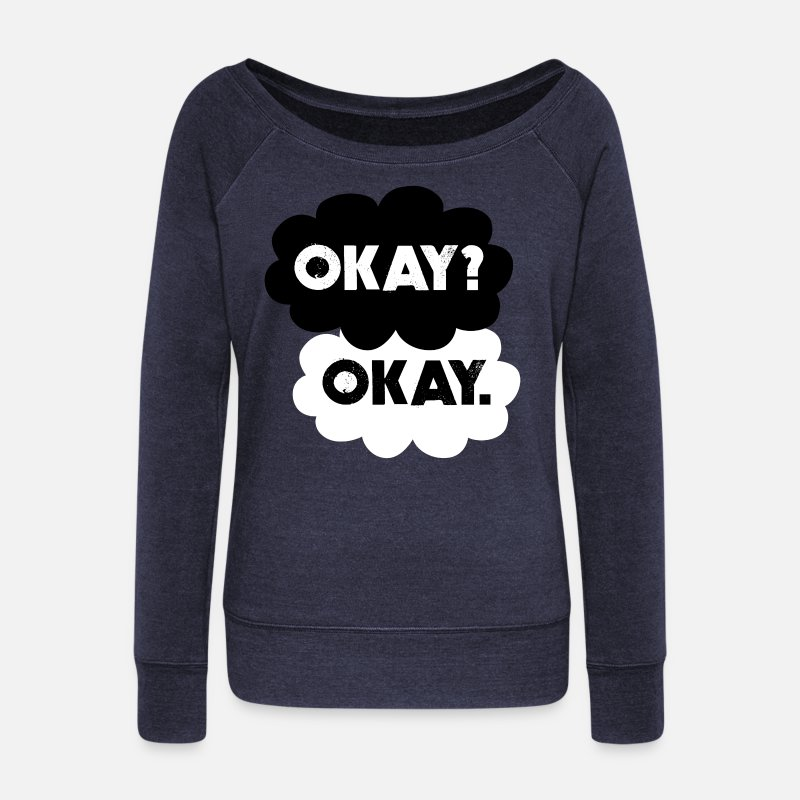Always Long Sleeve Shirts - Maybe Okay will be our always - Women's Wide-Neck Sweatshirt heather navy