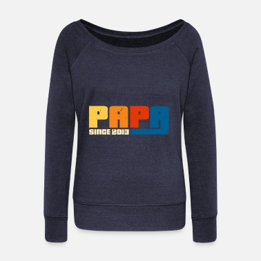 Fantastic Dad since 2013 - Women's Wide-Neck Sweatshirt