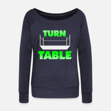 Turn Table Turn Table - Women's Wide-Neck Sweatshirt