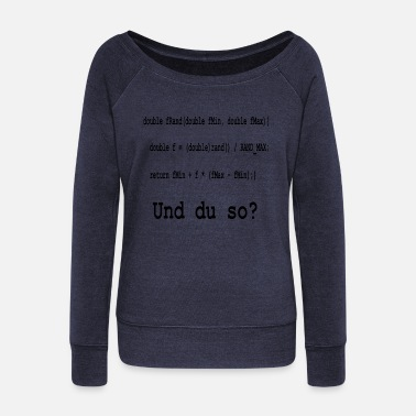 Program Programming / coding and you like that? - Women's Wide-Neck Sweatshirt