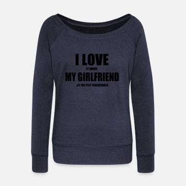 Video girlfriend video games nerd - Women's Wide-Neck Sweatshirt