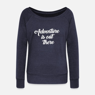 Vintage Adventure Is Out There - Women's Wide-Neck Sweatshirt