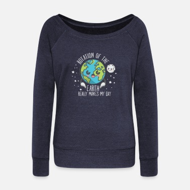 Physik The Rotation Of The Earth Really Makes My Day - Frauen Pullover mit U-Ausschnitt