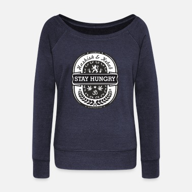 Hunger hunger - Women's Wide-Neck Sweatshirt