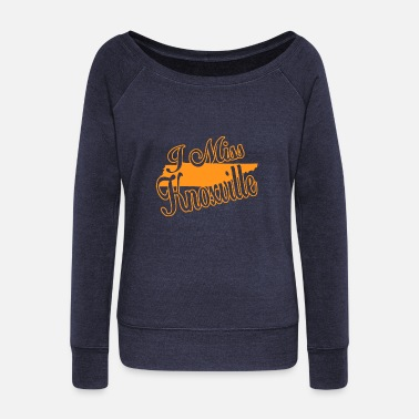 Knoxville I Miss Knoxville - Women's Wide-Neck Sweatshirt