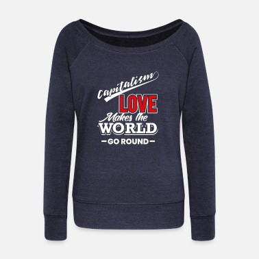 Capital capitalism - Women's Wide-Neck Sweatshirt