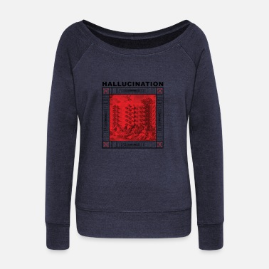 Hallucination HALLUCINATION - Women's Wide-Neck Sweatshirt