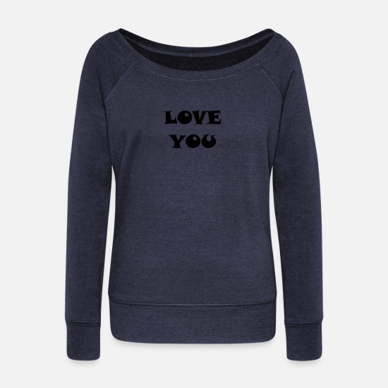 Love Long sleeve shirts - LOVE YOU LOVE YOU RELATIONSHIP - Women's Wide-Neck Sweatshirt heather navy