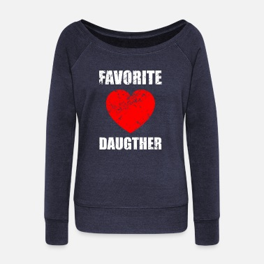 Daughter Daughters, daughter, daughter-in-law, favorite daughter - Women's Wide-Neck Sweatshirt