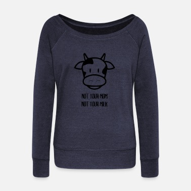 Vegan Veggie / Vegan: Not your Mom. Not your Milk. - Frauen Pullover mit U-Ausschnitt