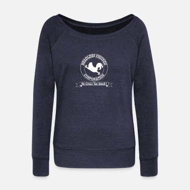 Mismanagement Headless Chicken Corporation - Women's Wide-Neck Sweatshirt