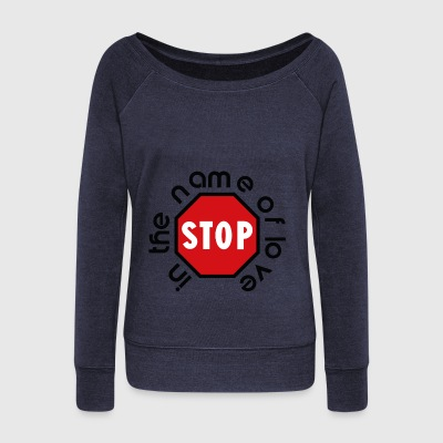 stop_in_the_name_of_love - Frauen Pullover mit U-Boot-Ausschnitt von Bella