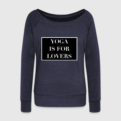 Yoga is for lovers - Women's Boat Neck Long Sleeve Top