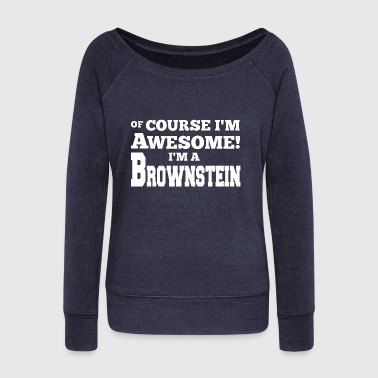 of course in the awesome in brownstein - Women's Boat Neck Long Sleeve Top