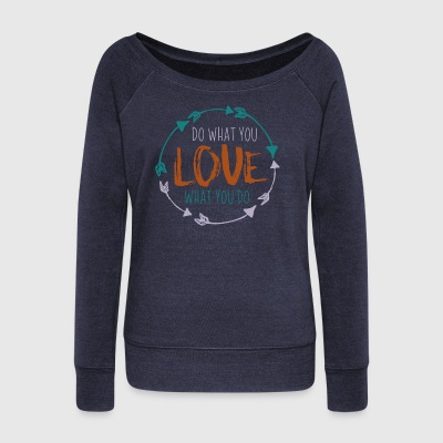 love what you do - Women's Boat Neck Long Sleeve Top