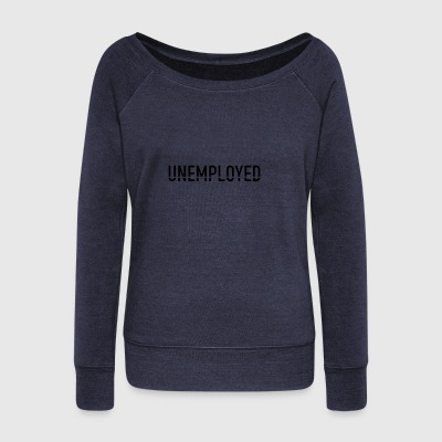 unemployed - Women's Boat Neck Long Sleeve Top