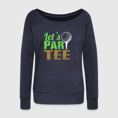 Lets PartTee Golf Gift Design - Women's Boat Neck Long Sleeve Top