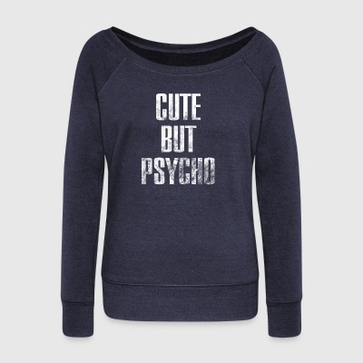 Cute But Psycho - Women's Boat Neck Long Sleeve Top