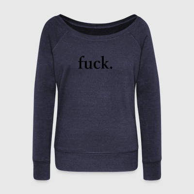 fuck - Women's Boat Neck Long Sleeve Top